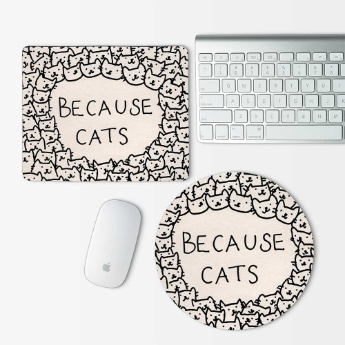 Because Cats Mouse Pad Round or Rectangle